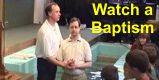 Watch a Baptism